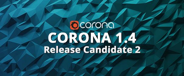 Corona 1.4 RC2
