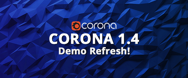 Corona 1.4 Demo Refresh