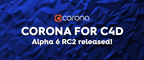 Corona for C4D Alpha 6 RC2 released