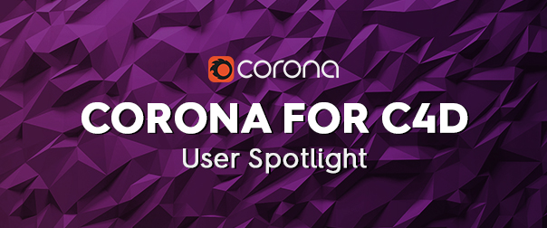 Corona for C4D user spotlight