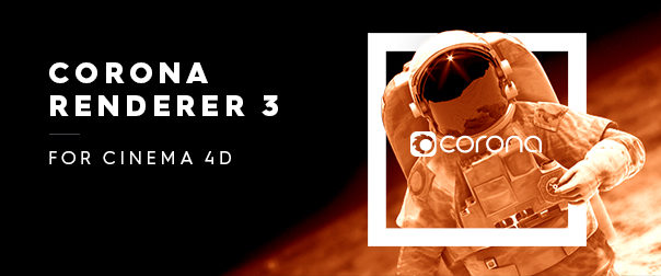 Corona Renderer 3 for Cinema 4D released! | Corona Renderer