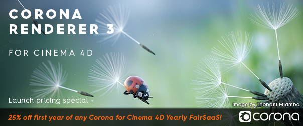 Save 25% off first year of any Corona for Cinema 4D Yearly FairSaas