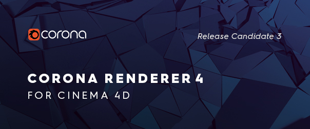 Corona Renderer 4 for Cinema 4D coming soon!