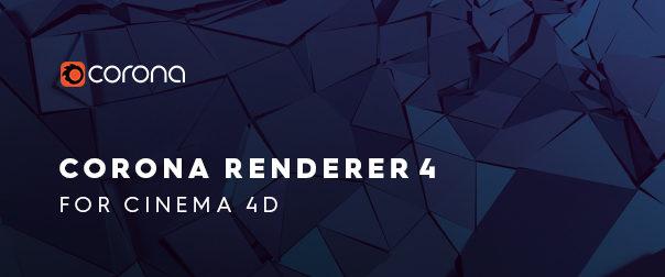 Corona Renderer 4 for Cinema 4D Released!   Corona Renderer