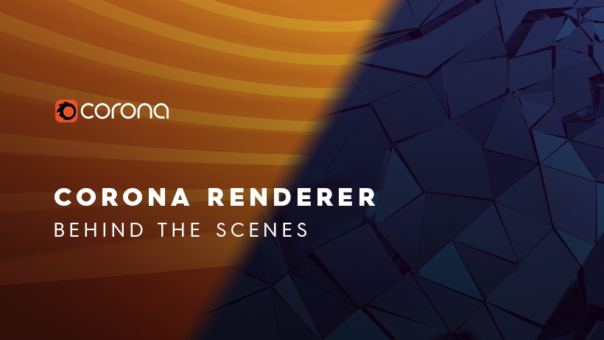 Corona Renderer Behind the Scenes