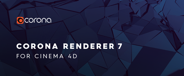 Corona Renderer 7 for Cinema 4D - out now!